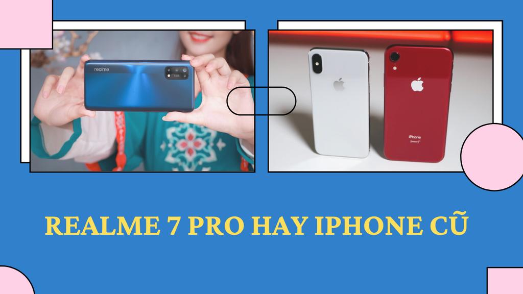 Sao phải mua iPhone cũ khi Realme 7 Pro ngon hơn ảnh 1