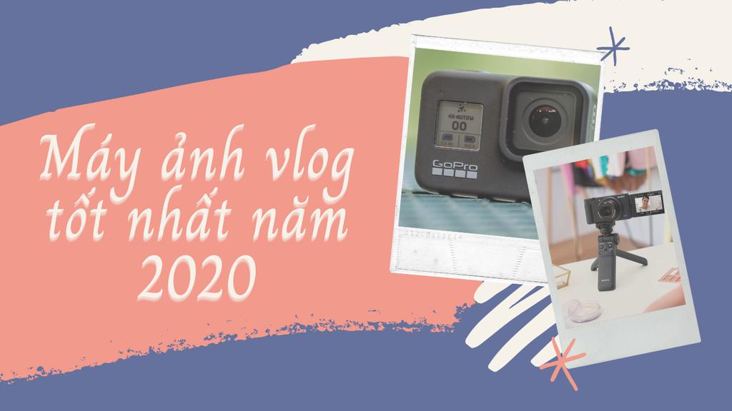 Máy ảnh vlog tốt nhất cho năm 2020 ảnh 1