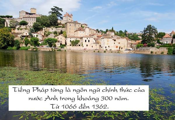 Tiếng Pháp là ngôn ngữ chính ở Anh trong khoảng 300 năm từ năm 1066 đến năm 1362.