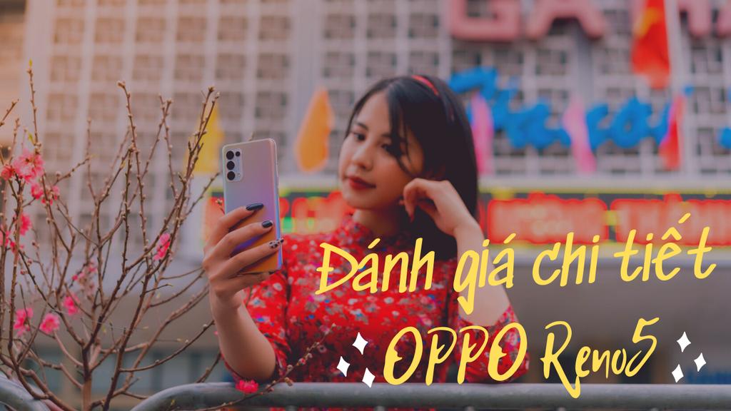 Đánh giá OPPO Reno5: bản Facelift tròn trịa nhất phân khúc ảnh 1