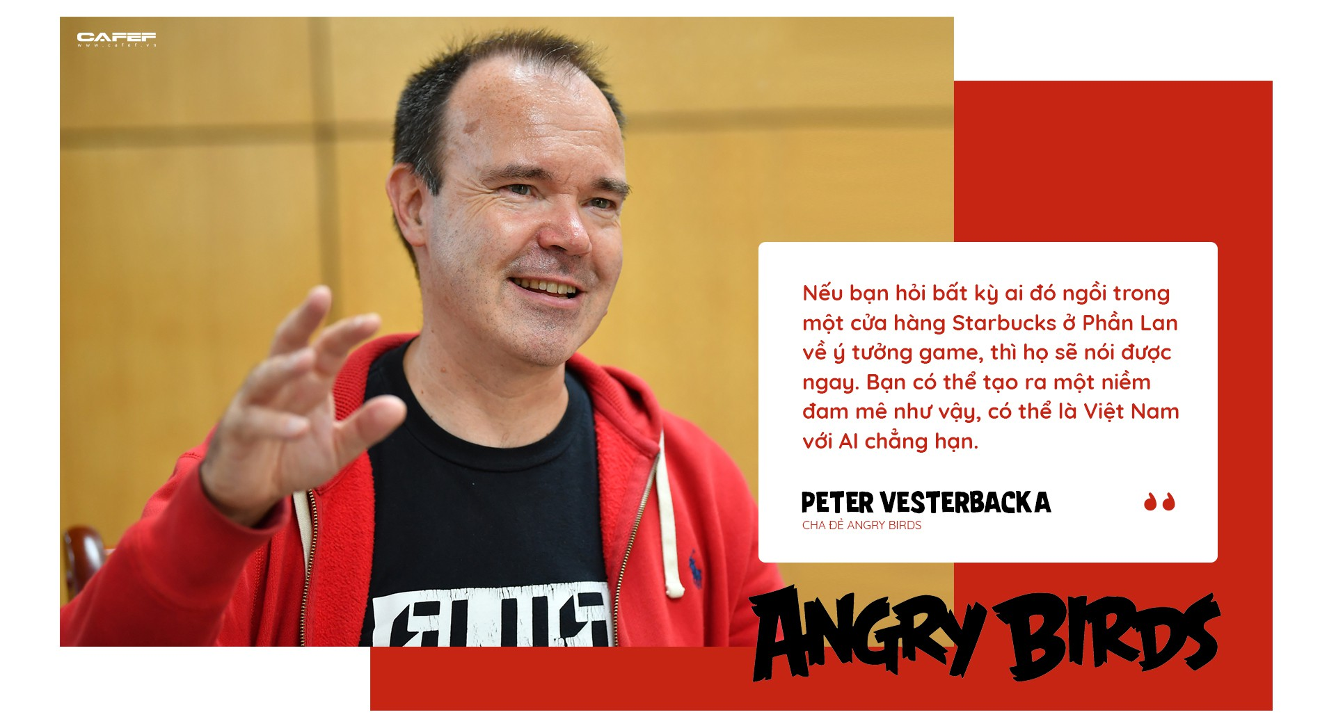 """""""Cha đẻ"""" của Angry Birds: Cái gì không giết được bạn sẽ giúp bạn mạnh mẽ hơn! - Ảnh 8."""