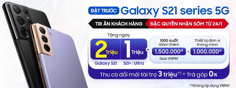 Người Việt chạy đua sở hữu S21 series đầu tiên trên thế giới kèm nhiều quà khủng ảnh 1