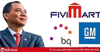 Hé lộ số tiền Vingroup đã chi cho các thương vụ mua lại GM Việt Nam, Fivimart và hãng điện thoại Tây Ban Nha
