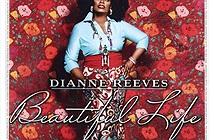 Beautiful Life là album xuất sắc nhất trong sự nghiệp của nữ ca sĩ đương đại Diana Reeves