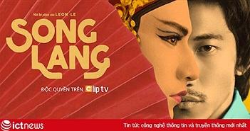 Song Lang chính thức được phát hành độc quyền tại Clip TV
