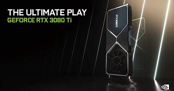 Nvidia ra mắt RTX 3080 Ti / 3070 Ti: mạnh hơn bao nhiêu lần nữa đây?