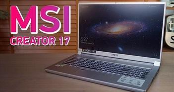 MSI Creator 17 lên kệ: laptop màn hình Mini LED đầu tiên, giá 3.256 USD