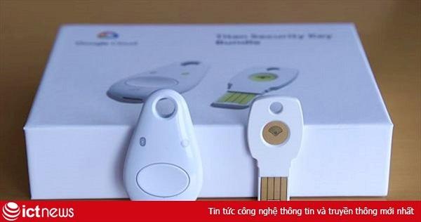 Google hợp tác với công ty Trung Quốc cho ra đời Thiết bị giữ tài khoản người dùng an toàn tuyệt đối