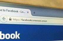 Facebook bất ngờ thâm nhập mạng internet ngầm Tor