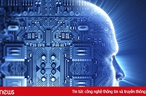"""Google, Microsoft, IBM, Facebook… tham vọng tạo ra những AI """"khôn"""" hơn con người"""