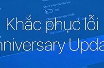 Sửa một số lỗi có thể gặp khi nâng cấp Windows 10 Anniversary Update