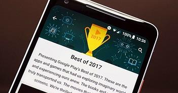 Đây là danh sách ứng dụng Android tốt nhất năm 2017 do Google công bố