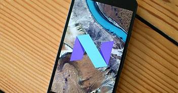 Thủ thuật 'cực hay' cho Android 7.0 Nougat