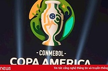 K+, FPT và MyTV có bản quyền phát sóng giải bóng đá Copa America 2019