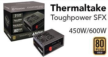 Thermaltake ra 2 bộ nguồn mới: Toughpower SFX 450W và 600W, đạt chuẩn 80 Plus Gold, BH 7 năm