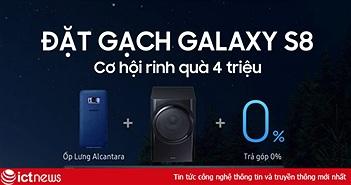 Hơn 7.000 đơn đặt hàng Samsung S8/S8 Plus tại Việt Nam sau một tuần