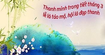 Nguồn gốc và ý nghĩa của Tiết Thanh Minh