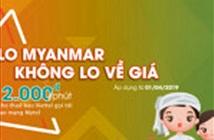 Viettel giảm 67% giá cước gọi Quốc tế đến Myanmar