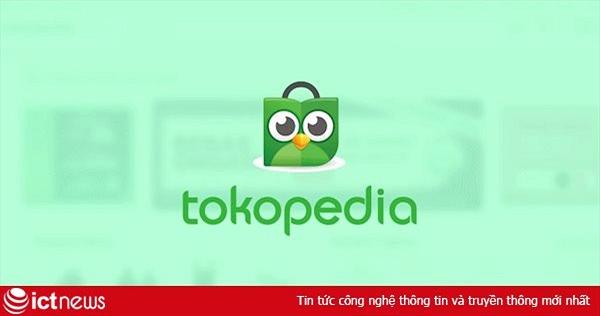 15 triệu khách hàng Tokopedia bị tung thông tin lên mạng