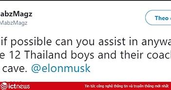 Chỉ nhờ 1 status của cư dân mạng, đội bóng Thái Lan mắc kẹt được Elon Musk hứa hẹn sẽ giúp đỡ hết mình