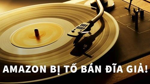 Amazon bị tố bán đĩa than giả!