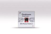 Chip Snapdragon 855 sẽ giúp smartphone cao cấp đỉnh ra sao?