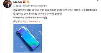 """CEO Xiaomi: """"Mi 9 không đạt sản lượng, tôi tự đến nhà máy sản xuất"""""""
