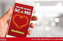 Web hẹn hò biến thành công cụ lừa đảo con mồi nhẹ dạ, cả tin