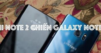 Mi Note 2 chiến Galaxy Note7: thiết kế hoàn thiện, màn hình, tính năng cho màn hình cong