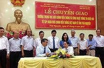 Chuyển giao Trường trung học BCVT&CNTT miền núi về Thái Nguyên