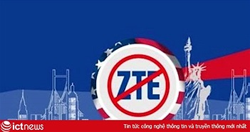 Đòn trừng phạt của Mỹ gây nguy hiểm như thế nào đối với ZTE của Trung Quốc?