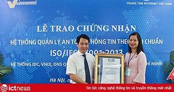 VNNIC mở rộng phạm vi chứng nhận hệ thống quản lý ATTT theo tiêu chuẩn quốc tế