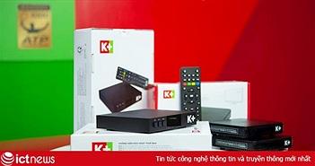 K+ tặng miễn phí trọn bộ xem truyền hình cho thuê bao mới dịp Tết