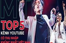 5 kênh YouTube có thu nhập khủng nhất Việt Nam