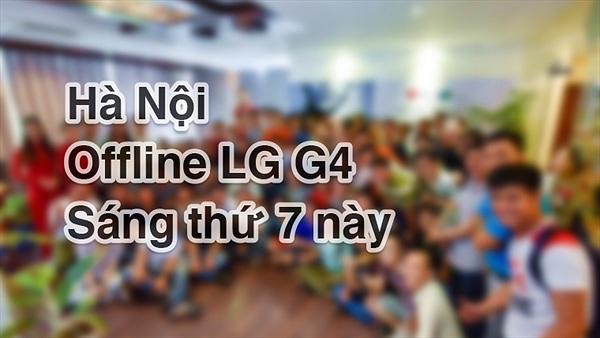 Hà Nội: mời anh em đăng ký tham gia Offline LG G4