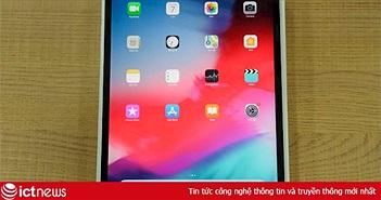 Hình ảnh iPad Pro 2018 tại Việt Nam, giá từ 25 triệu đồng