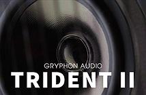 """Gryphon Audio Trident II - Đem """"hơi thở"""" vào cuộc sống"""