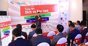 Trung tâm phân phối Viettel khai trương Trung tâm Dịch vụ Bảo hành đầu tiên tại Hà Nội
