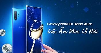 Galaxy Note10+ Xanh Aura thời thượng và Galaxy Note10 Đỏ Aura may mắn ra mắt thị trường Việt