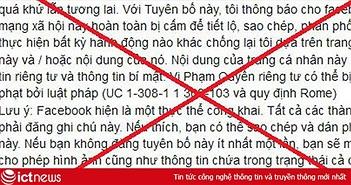 Nhẹ dạ cả tin, người dùng Facebook Việt lại sập bẫy trò lừa bắt đăng tải lại status để bảo vệ thông tin cá nhân