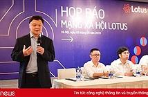 CEO VCCorp: Lotus không đi vào thị trường ngách, đánh trúng nhu cầu mạng xã hội khác chưa đáp ứng tốt