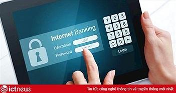 Fortinet: Gia tăng các mối đe dọa tấn công mạng vào dịch vụ ngân hàng trực tuyến, ứng dụng di động