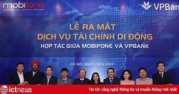 MobiFone hợp tác VPBank đưa ra dịch vụ tài chính di động