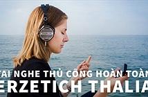 Thalia – Tai nghe thủ công hoàn toàn từ Châu Âu, màng titanium, giá dễ tiếp cận
