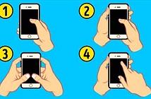 Nhìn kiểu tay cầm điện thoại biết ngay tính cách của bạn
