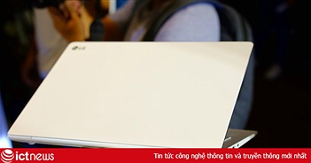 Cận cảnh laptop LG Gram nhẹ nhất thế giới, pin dùng 17,5 tiếng vừa ra mắt tại Việt Nam