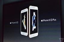 iPhone 6s/6s Plus ra mắt: Vỏ cứng hơn, cảm ứng 3D, camera 12MP, thiết kế không đổi
