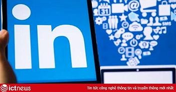 Không phải Facebook, LinkedIn mới là mạng xã hội nhiều ứng viên cao cấp người Việt chọn để xây dựng thương hiệu cá nhân