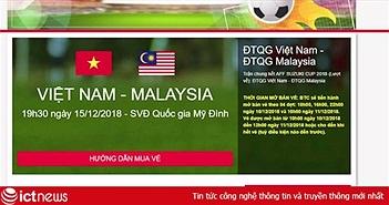 Vừa mở bán vé trận chung kết AFF Cup 2018, hệ thống bán vé online của VFF lại tê liệt