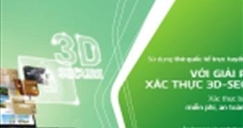 Vietcombank triển khai tính năng bảo mật giao dịch trực tuyến 3D Secure